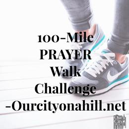 100-Mile PRAYER Walk Challenge