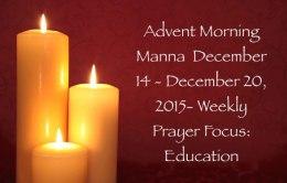 Morning Manna for Week 3 of the Advent Season – December 14 – December 20, 2015 – Weekly Prayer Focus: Education