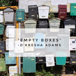 """Empty Boxes"" by D'kresha Adams"