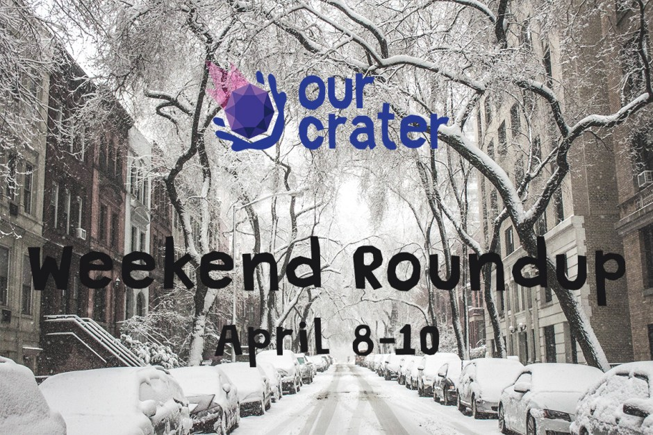 Weekend Roundup: April 8-10