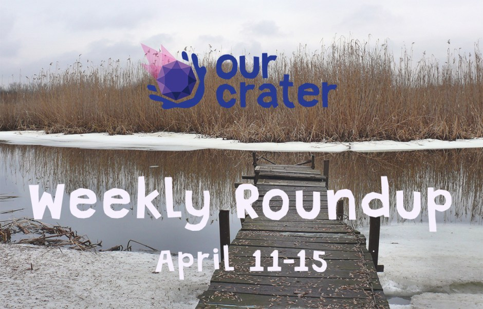 Weekly Roundup: April 11-15