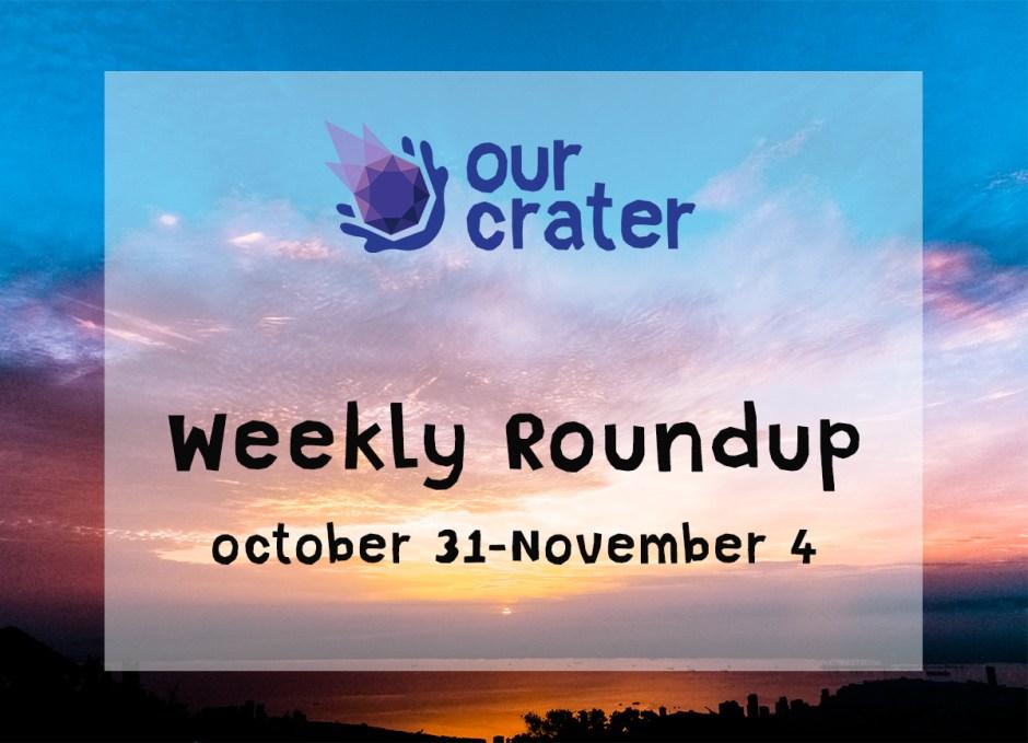 Weekly Roundup: October 31 - November 4