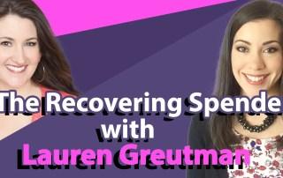 How Lauren Greutman, The Recovering Spender, Paid Off $40,000 of Debt