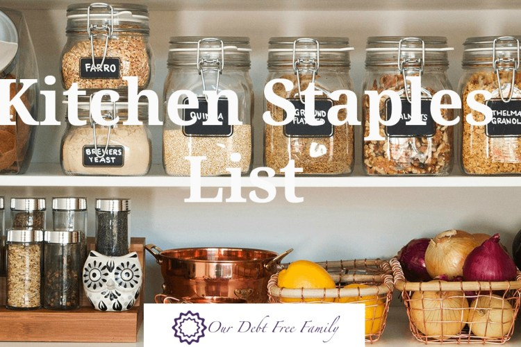 Kitchen Staples: How to Stock Your Kitchen Without Breaking the Bank