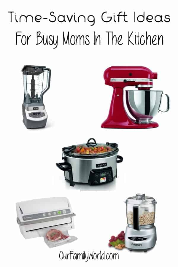 Time Saving Gift Ideas For Busy Moms In The Kitchen