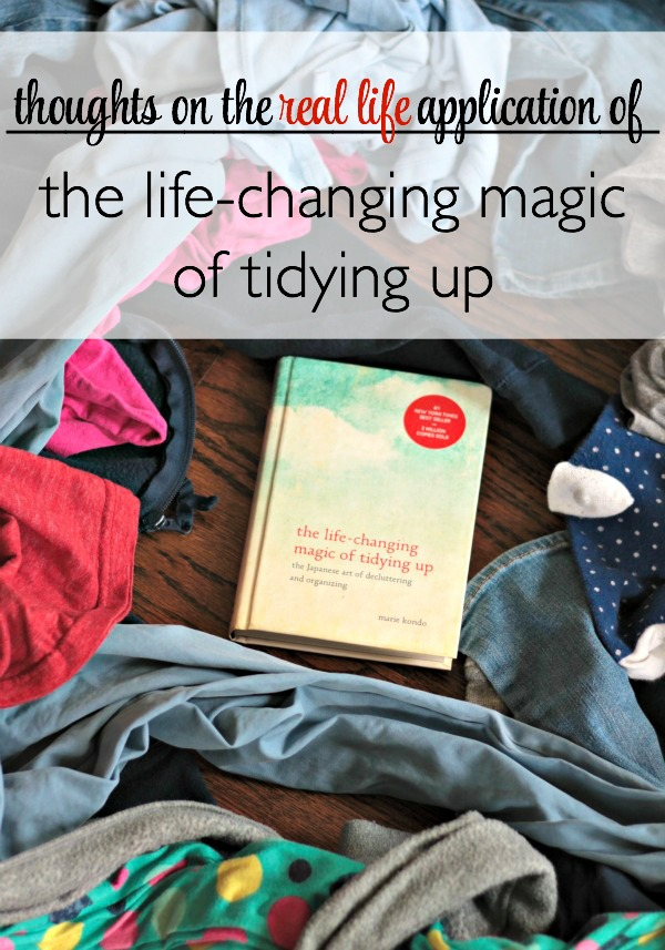 thoughts on the real life application of the life-changing magic of tidying up