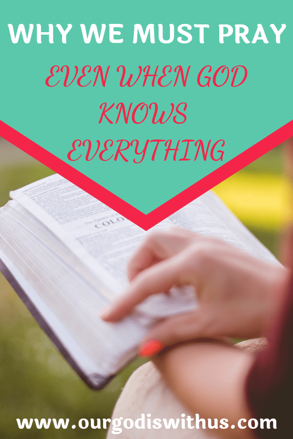 why we must pray even when god knows everything