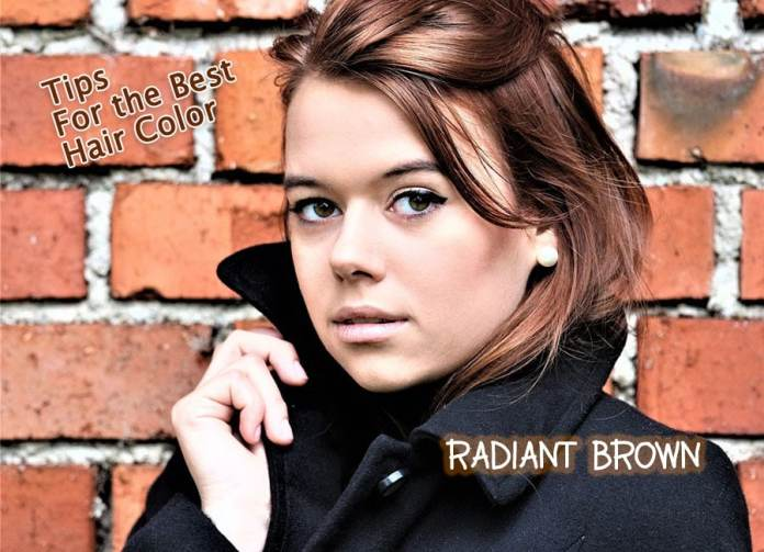 Tips for the Best Hair Color: Radiant Brown