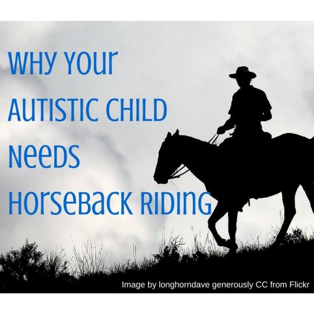 Why Your autistic child needs Horseback riding