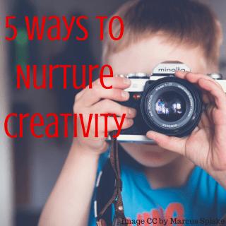 Nurture creativity
