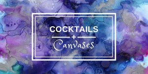 cocktails and canvases