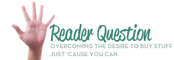 reader-question-buy-stuff