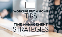 Working from Home Tips & Time Management Strategies.