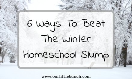 How To Get Through The Winter Homeschool Slump
