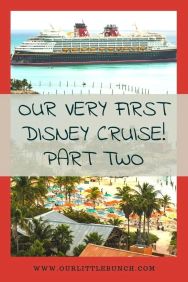 Our Very First Disney Cruise Part Two