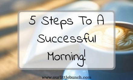 5 Steps To A Successful Morning!