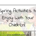 4 Simple Spring Activities To Enjoy With Your Children!