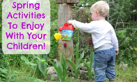 Spring Activities To Enjoy With Your Children!
