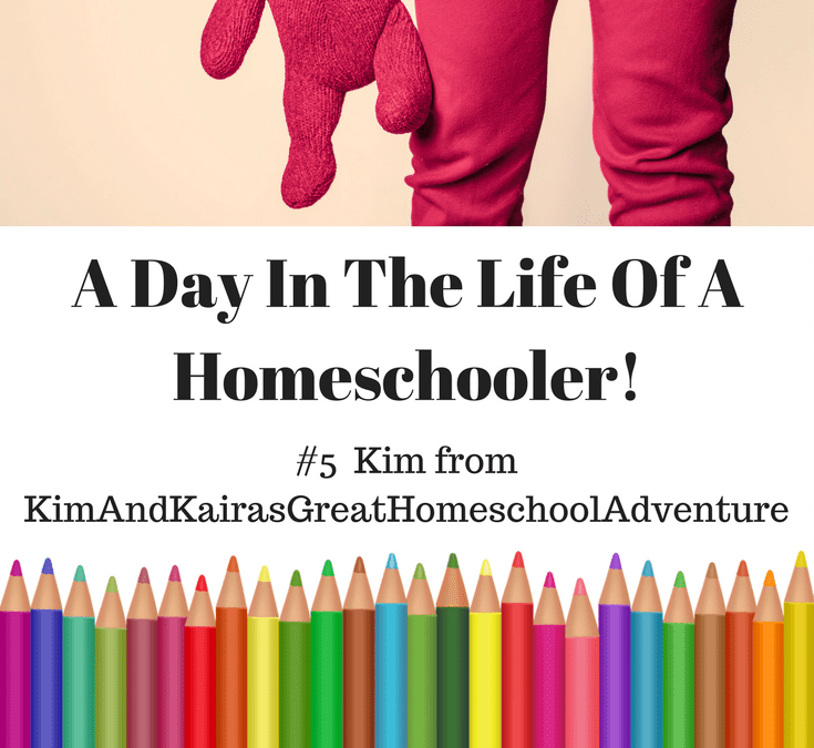 A Day In The Life Of A Homeschooler! – Kim