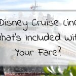 Your Disney Cruise Fare Includes These 5 Things!