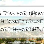 Tips for Making a Disney Cruise More Affordable!