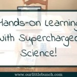 Hands-On Learning With Supercharged Science! Homeschool Review