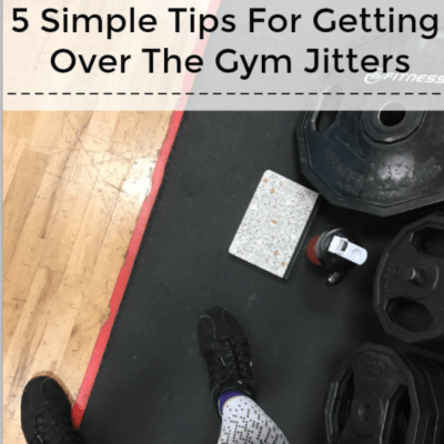 5 Simple Tips For Getting Over The Gym Jitters