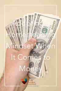 How does money affect your homesteading? Click here to see how devising a homesteading mindset changes your outlook on money. Homesteading Mindset | Homestead Money | Making Money on the Homestead