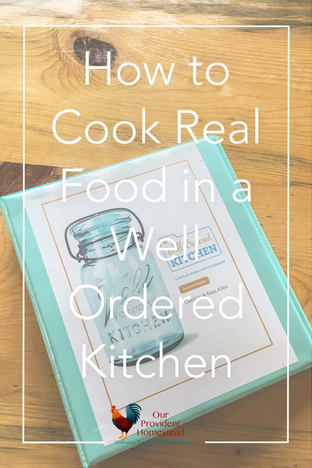 Do you wish you had a way to organize your kitchen effectively? The Well Ordered Kitchen Planner has the answer to your organization problems. #kitchenhacks #homemaking #homesteading #homeorganization