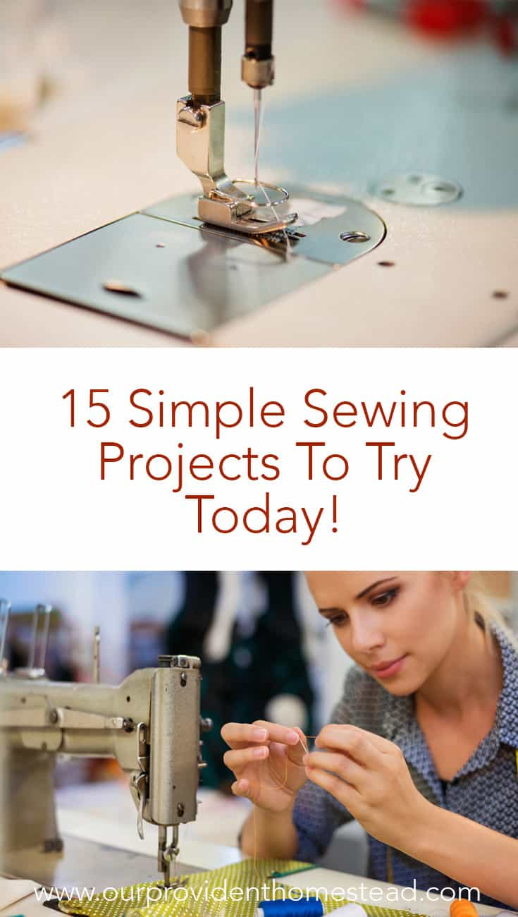 Do you want to learn how to sew, but don't know where to start? Click here to see these 15 simple sewing projects to try today and amaze your family with your skills! #sewing #beginnersewing #crafts #homemakingskills