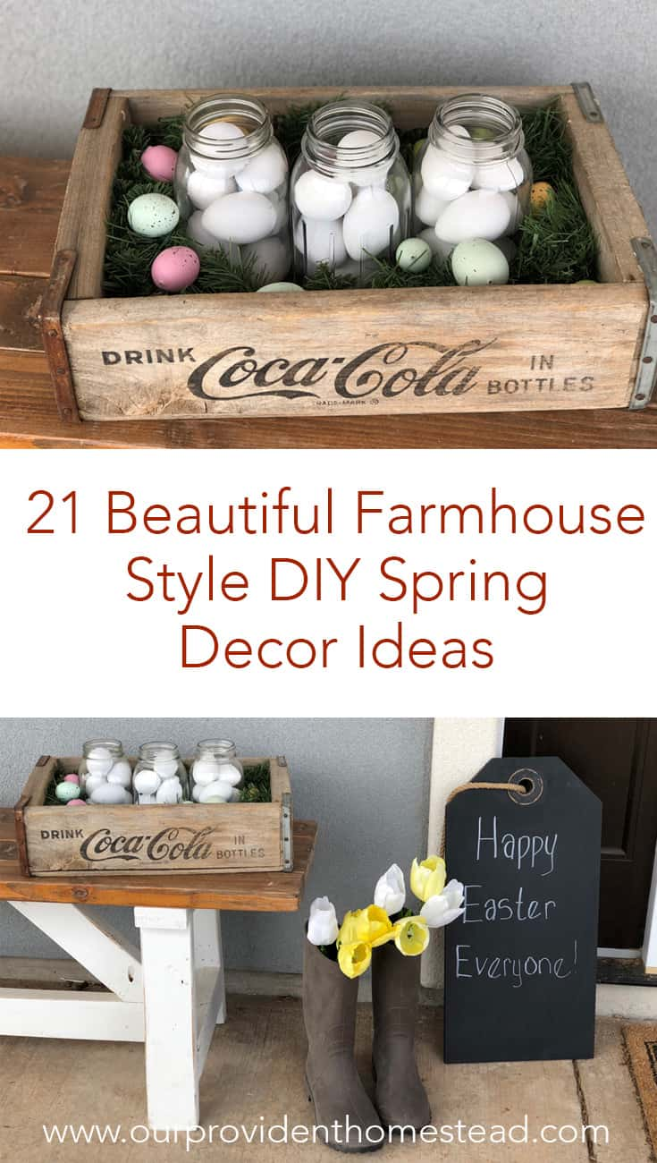 Are you ready for Spring? Click here to see 21 beautiful farmhouse style DIY Spring decor ideas and make your house feel fresh and festive today! #spring #farmhousestyle #homedecor #diy