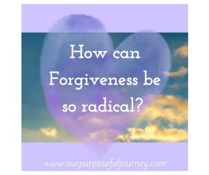 How can Forgiveness be so radical-