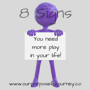 8 Signs You Aren't Getting Enough Play in Your Life.