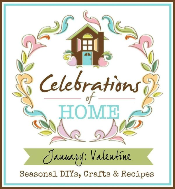 Celebrations of Home is all about Valentine's Day this January!