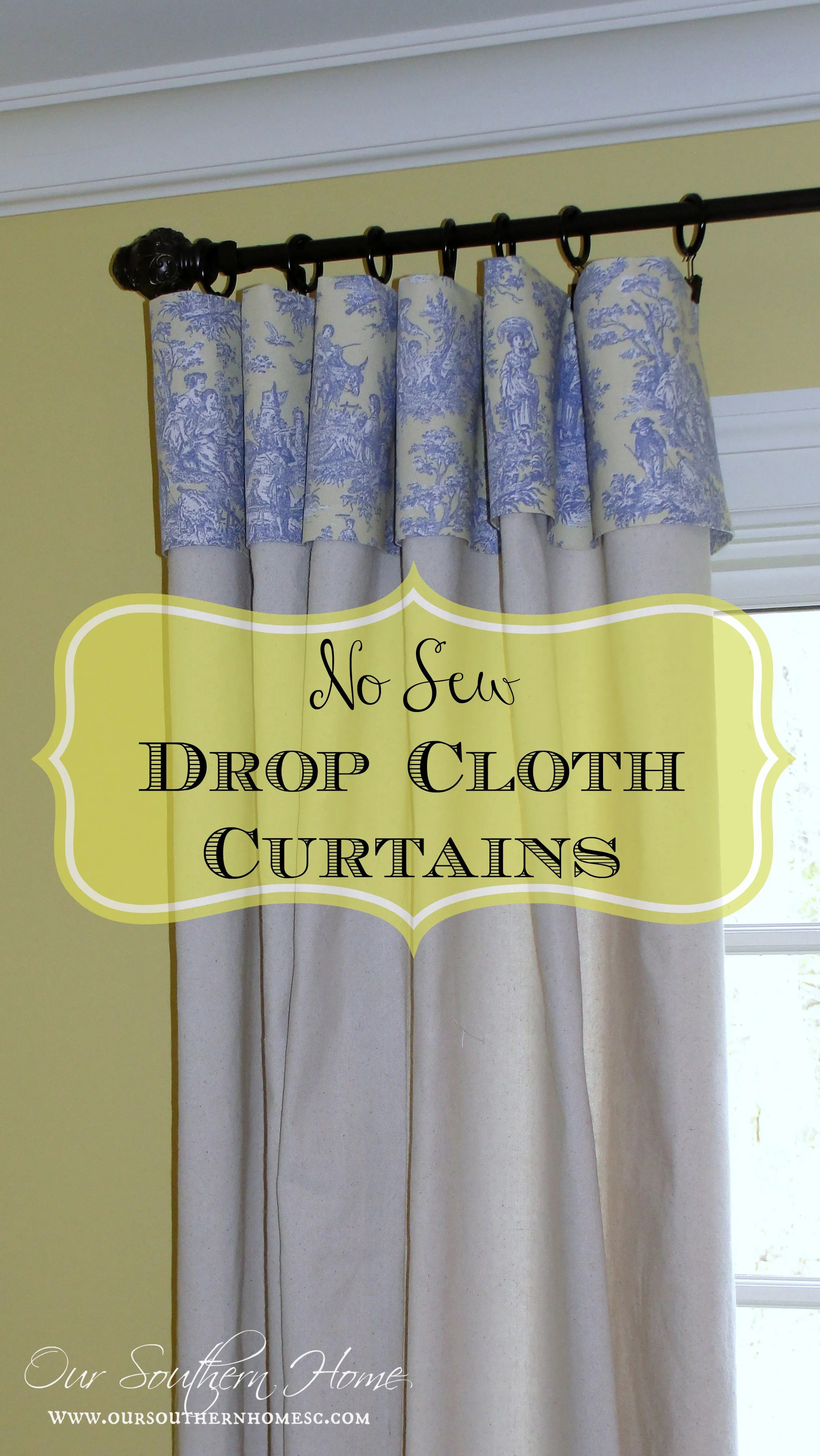 No Sew Drop Cloth Curtains - Our Southern Home