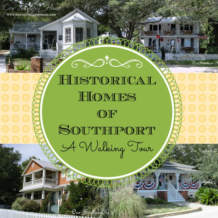 Walking tour of historical Southport, NC via Our Southern Home