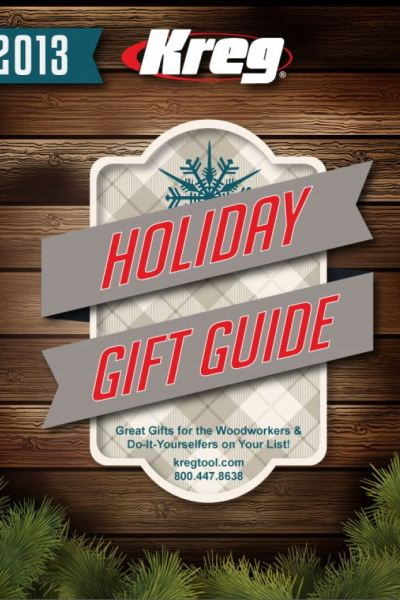 Kreg Tools 2013 Holiday Gift Guide