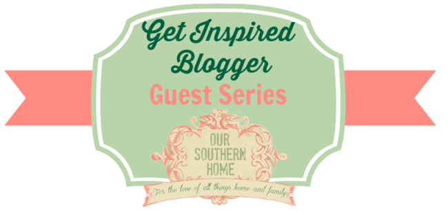 Get Inspired Guest Series at Our Southern Home