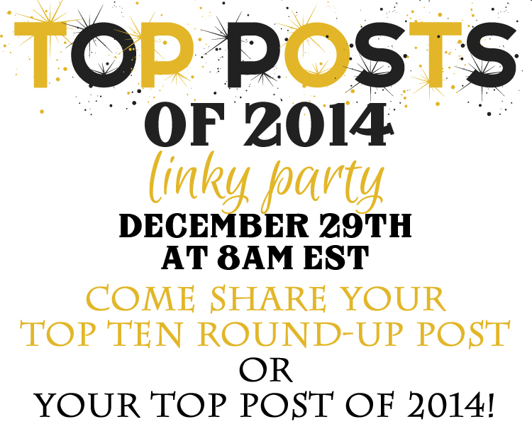 Top Posts of 2014 Linky Party