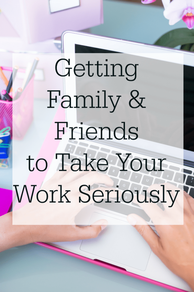 Getting-Family-Friends-to-Take-Your-Work-Seriously-683x1024
