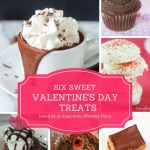 Six Sweet Valentine's Day treats are the features from Inspiration Monday link party.