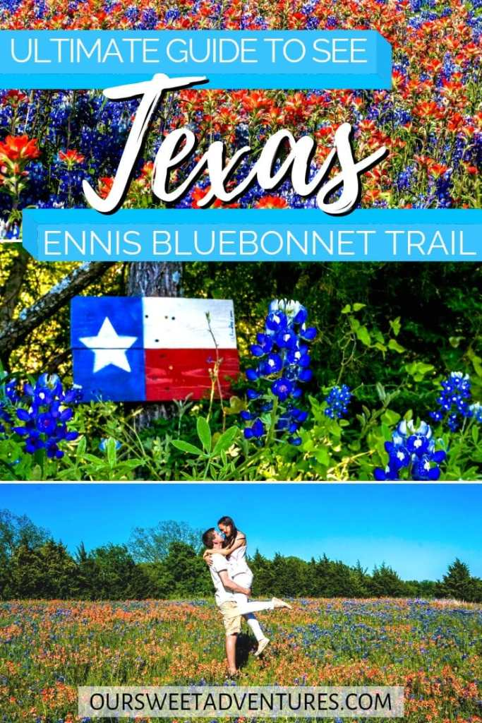 "A collage of three photos. Top photo has orange wildflowers and bluebonnets. Middle photo has a wooden Texas flag with bluebonnets. Bottom photo is a man holding a woman in a field of flowers. Text overlay ""Ultimate Guide to See Texas Ennis Bluebonnet Trail""."