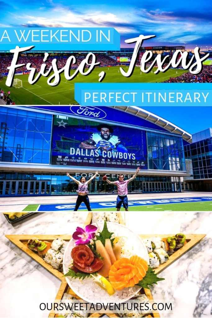 "A collage of three photos. The top photo is a soccer field. Middle photo is two people jumping in the air at a football field. Bottom photo is sushi and sashimi inside a wooden plate shaped as a star. Text overlay ""A weekend in Frisco, Texas perfect itinerary""."