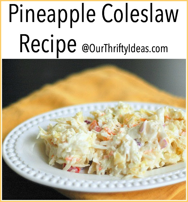 pineapple coleslaw recipe at OurThriftyIdeas.com