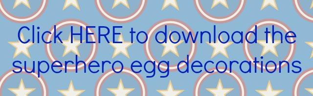 superhero egg decorations