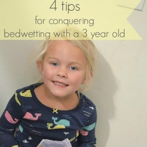 Conquering Bedwetting with a 3 year old
