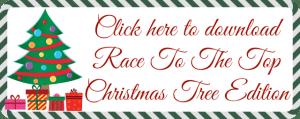Race to the top – Christmas Tree Printable