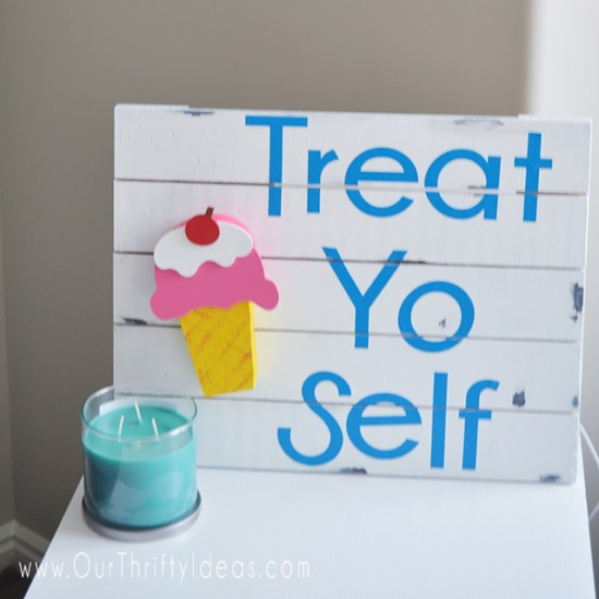 Treat Yo Self sign squared