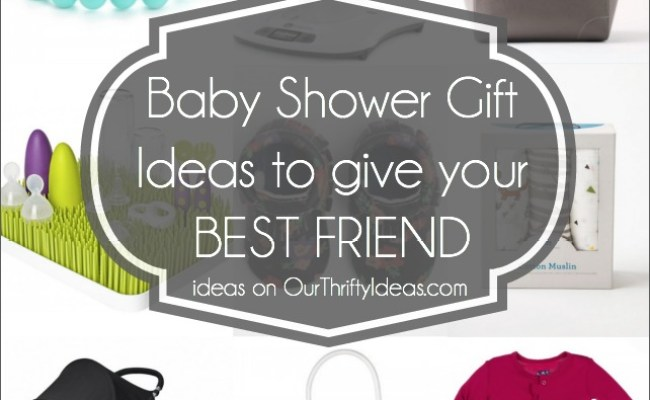 Baby Shower Gift Ideas For Your Best Friend Our Thrifty