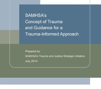 SAMHSA's Concept of Trauma and Guidance for a Trauma-Informed Approach